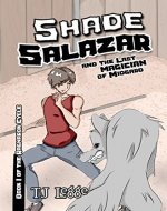 Shade Salazar and the Last Magician of Midgard: Book One of The...