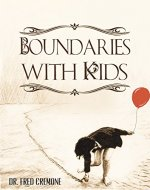 Boundaries: Boundaries with Kids - Take Control of Your Life and Learn to Set Boundaries with Your Children (My Life Belongs to Me Book 3) - Book Cover