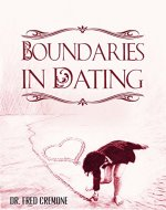 Boundaries: Boundaries in Dating - Take Control of Your Life and Learn to Set Boundaries in Your Love Life (My Life Belongs to Me Book 4) - Book Cover