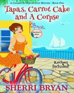 Tapas, Carrot Cake and a Corpse (A Charlotte Denver Cozy Mystery, Culinary Cozy Mystery Book 1) - Book Cover