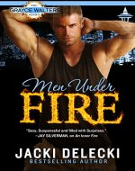 Men Under Fire: Book Three in The Grayce Walters Romantic Suspense Series (Grayce Walters Mystery Series 3) - Book Cover