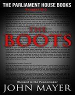 The Boots: The third prequel in The Parliament House Books series - Book Cover