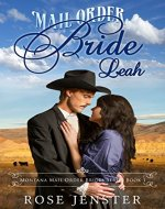 Mail Order Bride Leah: A Sweet Western Historical Romance (Montana Mail Order Brides Series Book 1) - Book Cover