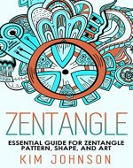 Zentangle: Learn to Draw Zentangle Pattern - Drawing, Pattern & Shape (Sketching,Doodling,Pictures,Zen Doodle,masterpiece,painting,acrylic painting,oil painting,pencil drawing,creative) - Book Cover