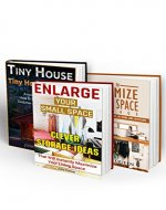 Tiny House Living BOX SET 3 IN 1: 100 Amazing Small Space Ideas To Maximize And Decorate Your Tiny House: Organizing small spaces, how to decorate small ... Plans, Small House, Small Space Decorating) - Book Cover