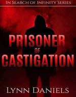 Prisoner of Castigation (In Search of Infinity Book 2) - Book Cover