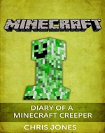 Minecraft: Diary of a Minecraft Creeper (Minecraft, Diary, Creeper, Lego, Children,) - Book Cover