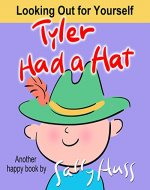Children's Books: TYLER HAD A HAT (Adorable Rhyming Bedtime Story/Picture Book, About Looking Out for Yourself, for Beginner Readers, 30 Illustrations, Ages 2-7) - Book Cover