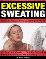 Excessive Sweating: Discover How to Stop Sweating So Much ~...