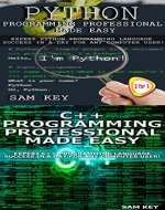 Programming #54:Python Programming Professional Made Easy & C++ Programming Professional Made Easy (Python Programming, Python Language, Python for beginners, ... Languages, Android, C++ Programming) - Book Cover