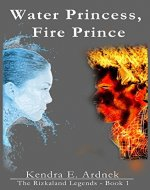 Water Princess, Fire Prince (The Rizkaland Legends Book 1) - Book Cover