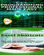 Programming #55:C++ Programming Professional Made Easy &  Excel Shortcuts (C++ Programming, C++ Language, C++for beginners, Excel, Programming Languages, C++, Excel Programming) - Book Cover