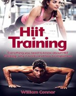 HIIT Training:: Everything you wanted to know about HIIT, why it works and how to impliment (HIIT, Interval Training, Cross Training, Functional Training Book 1) - Book Cover