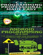 Programming #57: C++ Programming Professional Made Easy & Android Programming in a Day (C++ Programming, C++ Language, C++for beginners, C++, Programming ... Programming, Android, C, C Programming) - Book Cover