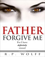Father Forgive Me: For I have definitely sinned - Book Cover