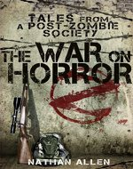 The War On Horror: Tales From A Post-Zombie Society - Book Cover