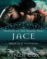 Jace: Wolves of the Rising Sun #1 - Book Cover
