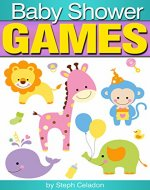 Baby Shower Games: A Party Planner's Guide to the Best Baby Shower Game Ideas - Book Cover