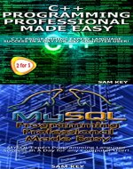 Programming 60: C++ Programming Professional Made Easy & MYSQL Programming Professional Made Easy (C++ Programming, C++ Language, C++for beginners, C++, ... MYSQL Programming, MYSQL, C Programming) - Book Cover