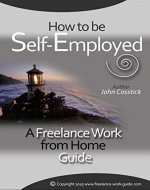 How to Be Self-Employed: A Freelance Work from Home Guide - Book Cover