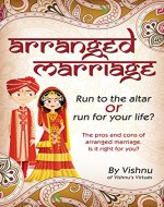 Arranged Marriage: Run To The Altar Or Run For Your Life - Book Cover