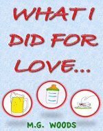 What I Did For Love... - Book Cover