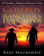 The Cowboy and the Rancher's Daughter (A Western Historical Romance Series Book 1) - Book Cover