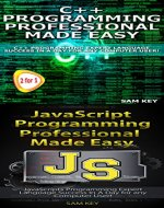 Programming 61: C++ Programming Professional Made Easy & JavaScript Professional Programming Made Easy (C++ Programming, C++ Language, C++for beginners, ... Programming, Java, C Programming) - Book Cover