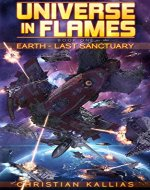 Earth Last Sanctuary (Universe in Flames Book 1) - Book Cover