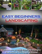 Landscaping for Beginners: Everything You Need to Get Started - Book Cover