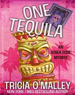 One Tequila: An Althea Rose Mystery (The Althea Rose Series Book 1) - Book Cover