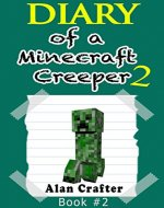 Minecraft: Diary of a Minecraft Creeper, Named Harold: Book 2 (An Unofficial Minecraft Book) (Minecraft, Minecraft Books, Minecraft Handbook, Minecraft ... for Kids, Minecraft Diary, Minecraft Xbox) - Book Cover