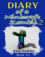 Minecraft: Diary of a Minecraft Zombie, Named Arthur: Book 2 (An Unofficial Minecraft Book) (Minecraft Books, Minecraft Handbook, Minecraft Comics, Minecraft Books for Kids, Minecraft Diary) - Book Cover