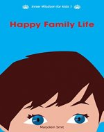 Happy Family Life: Tips for a Mindful Family Life (Inner Wisdom for kids Book 1) - Book Cover