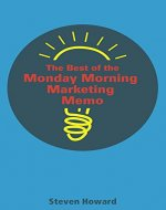 The Best of the Monday Morning Marketing Memo - Book Cover