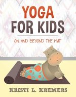 Yoga for Kids: On and Beyond the Mat - Book Cover