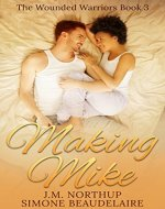 Making Mike (The Wounded Warriors Book 3) - Book Cover
