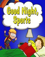 Children's Book: Good Night, Sports: A Rhyming Picture Book for Beginner Readers, Kids, & Early Learning (Children Ages 1-6) (A Good Night, Book Bedtime Reader) - Book Cover