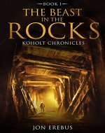 The Beast in the Rocks (Koholt Chronicles Book 1) - Book Cover