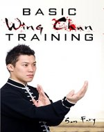 Basic Wing Chun Training: Wing Chun Kung Fu Training for Street Fighting and Self Defense - Book Cover
