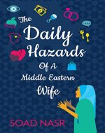 The Daily Hazards of a Middle Eastern Wife - Book Cover