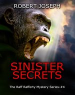 Sinister Secrets (Raff Rafferty Mystery Series Book 4) - Book Cover