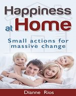 Happiness at Home: Small action for massive change - Book Cover