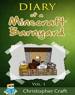 Diary Of A Minecraft Barnyard: (An Unofficial Minecraft Book) (Minecraft Books, Minecraft Handbook, Minecraft Comics, Minecraft Books for Kids, Minecraft Diary) - Book Cover