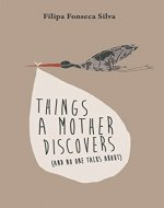 Things a Mother Discovers: (and no one talks about) - Book Cover