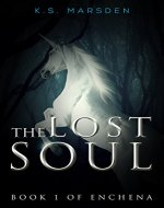 The Lost Soul (Enchena Book 1) - Book Cover