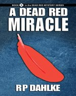 A DEAD RED MIRACLE: #5 in the Dead Red Mystery Series - Book Cover