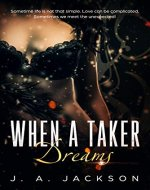 When a Taker Dreams: Lust Is A Powerful Emotion! - Book Cover