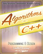 Algorithms: C++:  Data Structures, Automation & Problem Solving, w/ Programming & Design (app design, app development, web development, web design, jquery, ... software engineering, r programming) - Book Cover