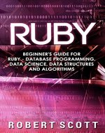 Ruby: Beginner's Guide for Ruby - Database Programming, Data Science, Data Structures & Algorithms - Book Cover